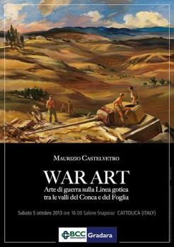 War Art - arte di guerra sulla linea gotica Maurizio Castelvetro Cattolica RN
